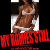 My Homies Still (Lil Wayne feat. Big Sean Tribute)
