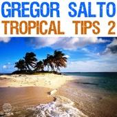 Gregor Salto - Tropical Tips 2