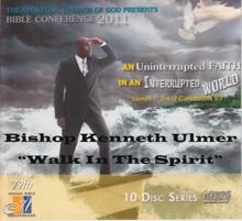 Walk In The Spirit (ACOG-Chicago Bible Conference 2011), Bishop Kenneth Ulmer & Apostolic Church of God