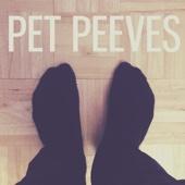 Pet Peeves - Matthias