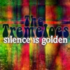 Silence Is Golden, The Tremeloes