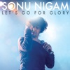 Let's Go for Glory - Single - Sonu Nigam