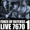 FENCE OF DEFENSE Live 7670, Pt. 1 - EP