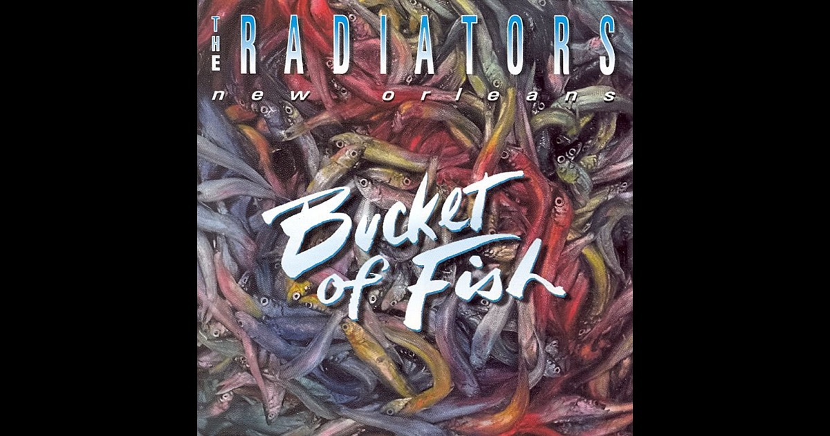 Bucket of fish by the radiators on apple music for Bucket of fish