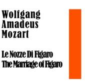 Wolfgang Amadeus Mozart: Le Nozze Di Figaro - Marriage of Figaro