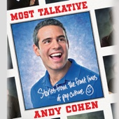 Most Talkative: Stories from the Front Lines of Pop Culture (Unabridged) - Andy Cohen