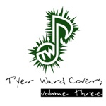 Tyler Ward Covers, Vol. 3