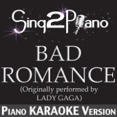 Bad Romance (Originally Performed By Lady GaGa) [Piano Karaoke Version]