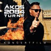 Turné 2084 - Ákos