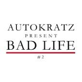 Autokratz Presents Bad Life #2 Remixes - Single cover art