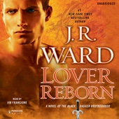 J. R. Ward - Lover Reborn: A Novel of the Black Dagger Brotherhood, Book 10 (Unabridged)  artwork