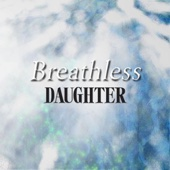 Breathless - EP - DAUGHTER