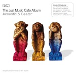 The Just Music Café Album: Acoustic & Beats 01