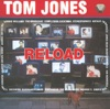Reload, Tom Jones