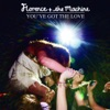 You've Got the Love - EP, Florence + The Machine