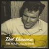 The Gold Collection, Del Shannon