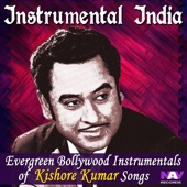 Instrumental India - Evergreen Bollywood Instrumentals of Kishore Kumar Songs - Chandra Kamal