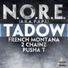 Tadow (feat. French Montana, 2 Chainz & Pusha T) - Single, N.O.R.E. (a.k.a. P.A.P.I.)