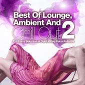 Best of Lounge, Ambient and Chill Out, Vol.2 (The Luxus Selection of Outstanding Relax Anthems)