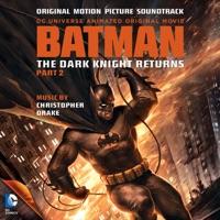 Batman: The Dark Knight Returns, Part 2 - Official Soundtrack