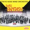 Swiss Fantasy, Tokyo Kosei Wind Orchestra & Ernst Obrecht