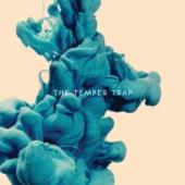 The Temper Trap (Deluxe Version)