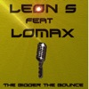The bigger the bounce - Single, Leon S & Lomax