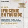 Gluck: Iphigénie en Tauride, Wq. 46, Riccardo Muti