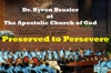 Preserved to Persevere, Apostolic Church of God & Pastor Byron Brazier