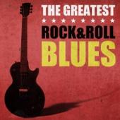 The Greatest Rock n Roll Blues