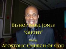 Gifted (2011 Bible Conference Evening Bible Study), Bishop Noel Jones & Apostolic Church of God
