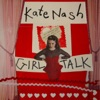 Girl Talk, Kate Nash