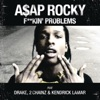 F**kin' Problems (feat. Drake, 2 Chainz & Kendrick Lamar) - Single, A$AP Rocky