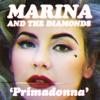 Primadonna - Single, Marina and The Diamonds