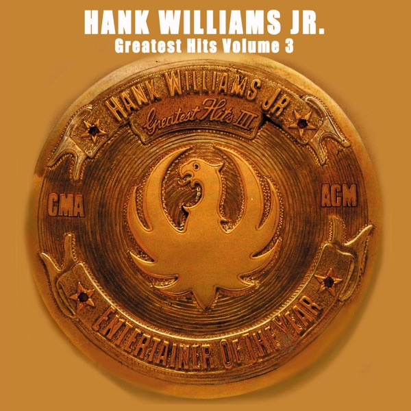 Greatest Hits Vol 3 Hank Williams Jr CD cover