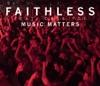 Faithless - Music Matters