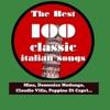 The Best 100 Classic Italian Songs (Mina, Domenico Modugno, Claudio Villa, Peppino di Capri, Katia Ricciarelli, Adriano Celentano...), Various Artists