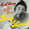 Sing It Loud, k.d. lang and the Siss Boom Bang