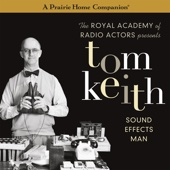 Tom Keith - Sound Effects Man (A Prairie Home Companion)