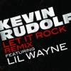 Let It Rock (Remixes) [feat. Lil Wayne] - EP, Kevin Rudolf