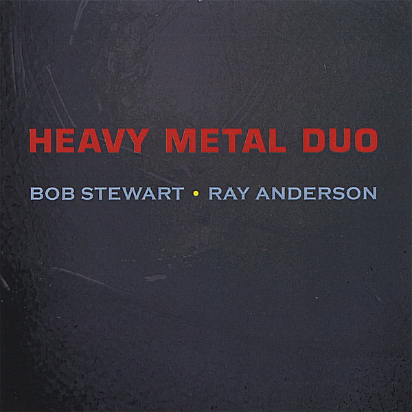 Heavy Metal Duo Work Songs and Other Spirituals Ray Anderson  Bob Stewart CD cover