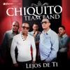 Chiquito Team Band - Lejos De Ti Album Cover