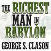 George S. Clason - The Richest Man in Babylon (Unabridged)  artwork
