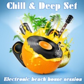 Chill & Deep Set (Electronic Beach House Session)