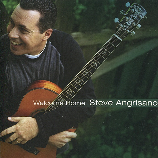Welcome Home Steve Angrisano CD cover