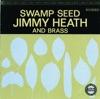 Just In Time  - Jimmy Heath & Brass