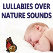 Lullabies Over Nature Sounds