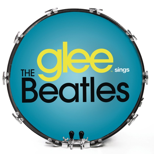 Glee Sings the Beatles by Glee Cast on Apple Music