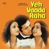 Yeh Vaada Raha (Original Soundtrack)