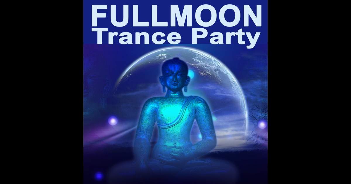Fullmoon trance party the best of psy techno goa trance for Best house anthems